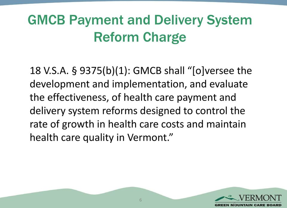 evaluate the effectiveness, of health care payment and delivery system reforms