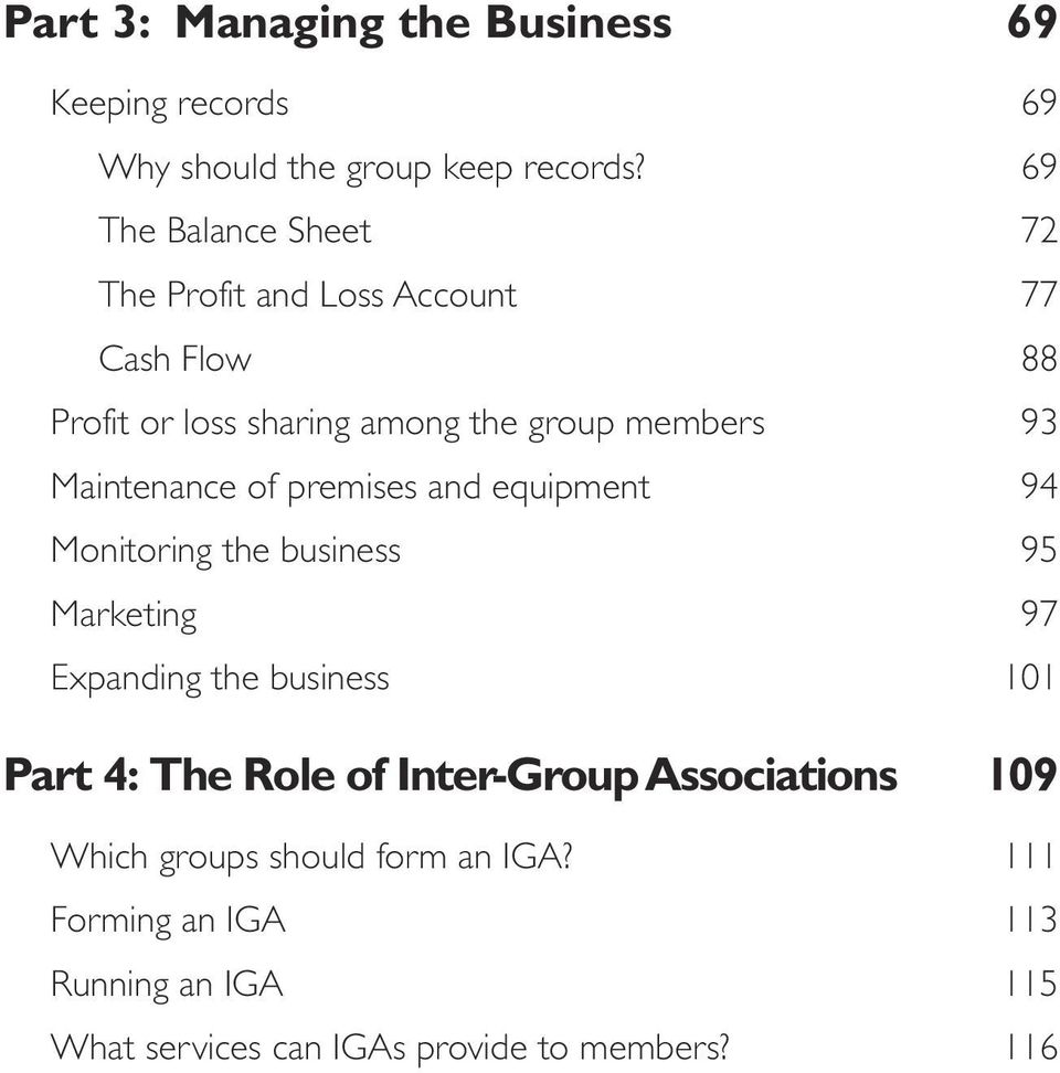 Maintenance of premises and equipment 94 Monitoring the business 95 Marketing 97 Expanding the business 101 Part 4: The