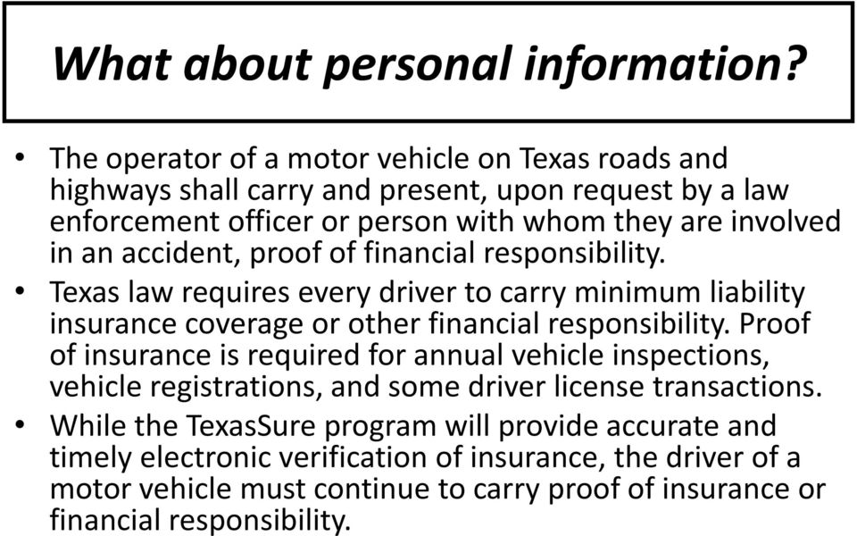 accident, proof of financial responsibility. Texas law requires every driver to carry minimum liability insurance coverage or other financial responsibility.
