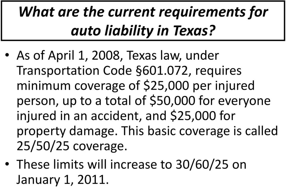 072, requires minimum coverage of $25,000 per injured person, up to a total of $50,000 for