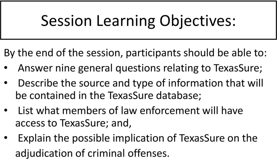 will be contained in the TexasSure database; List what members of law enforcement will have access