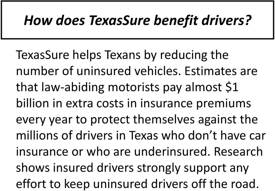 year to protect themselves against the millions of drivers in Texas who don t have car insurance or who are