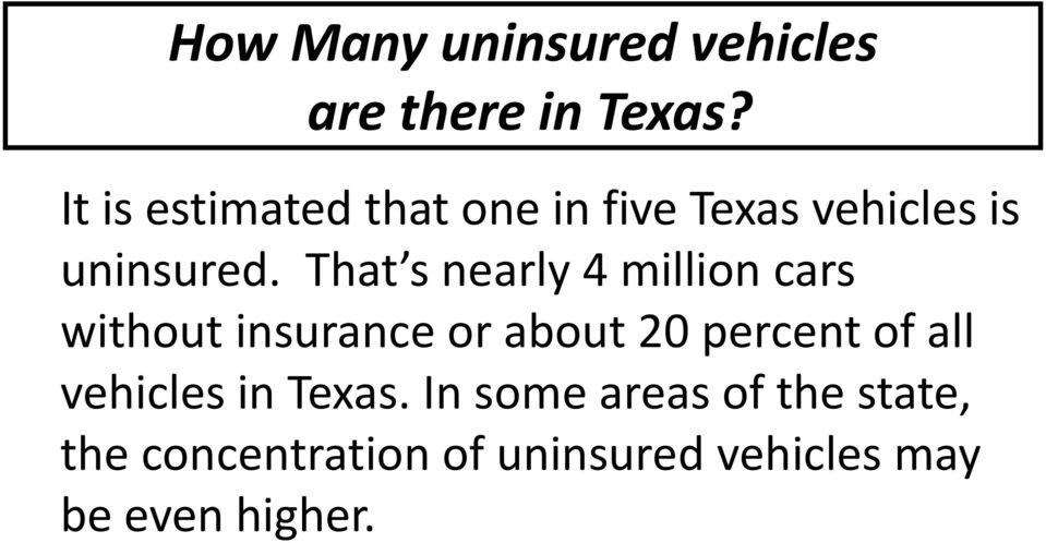 That s nearly 4 million cars without insurance or about 20 percent of