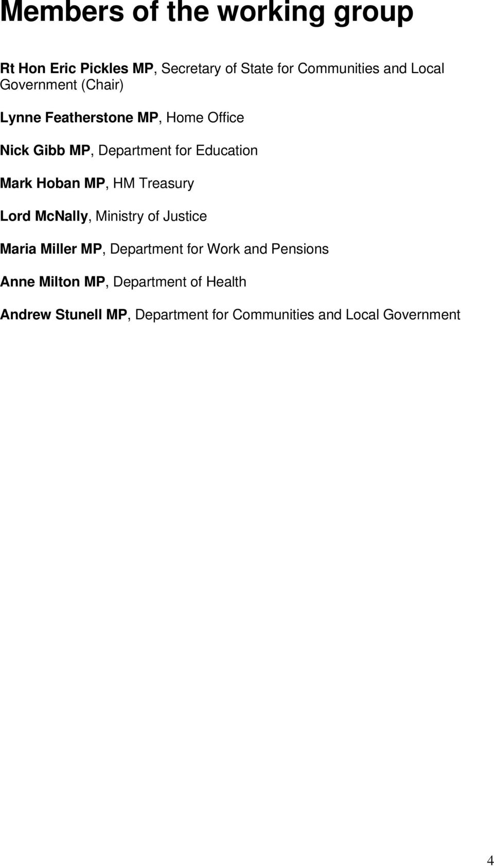Hoban MP, HM Treasury Lord McNally, Ministry of Justice Maria Miller MP, Department for Work and