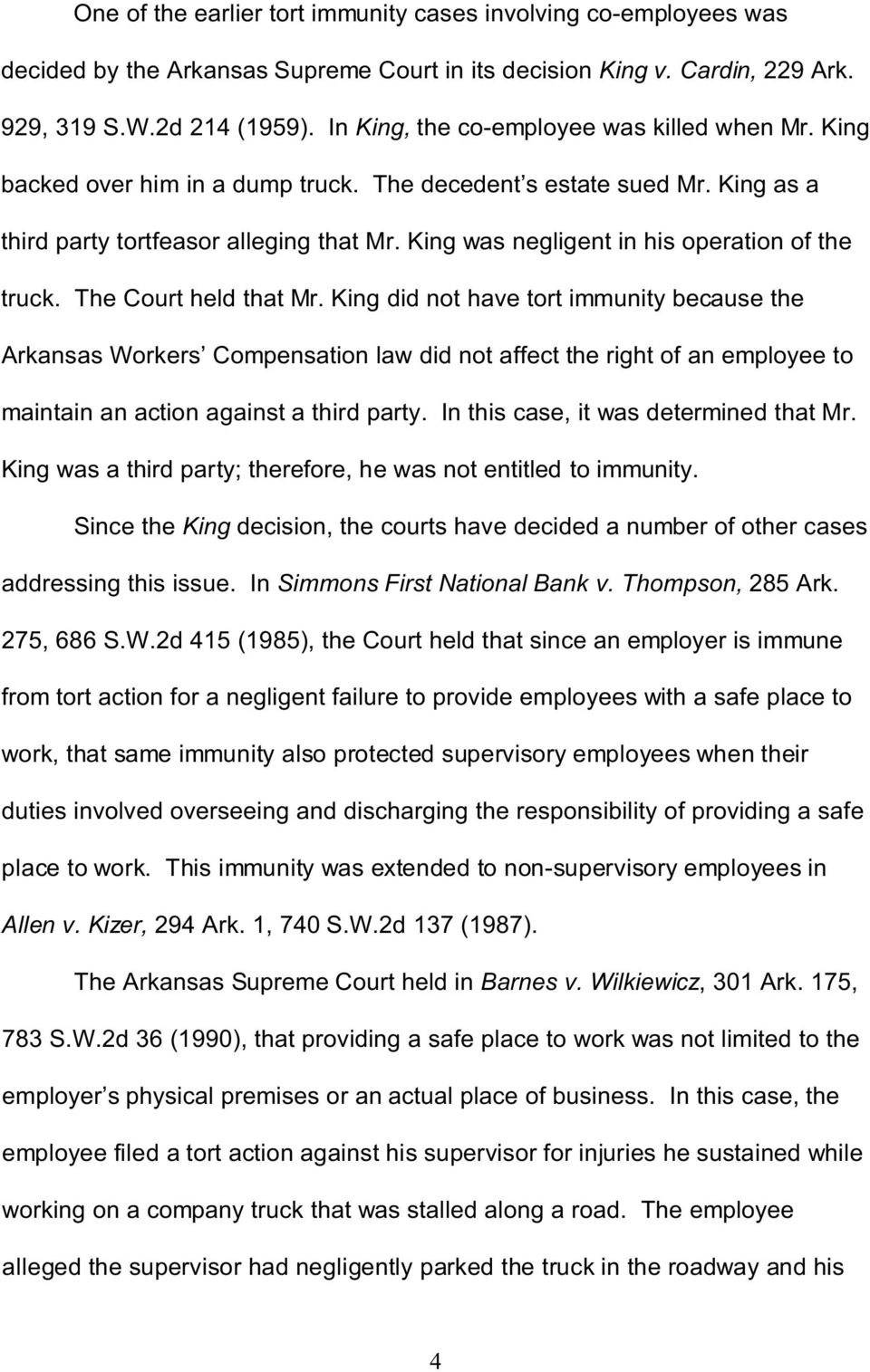 King was negligent in his operation of the truck. The Court held that Mr.