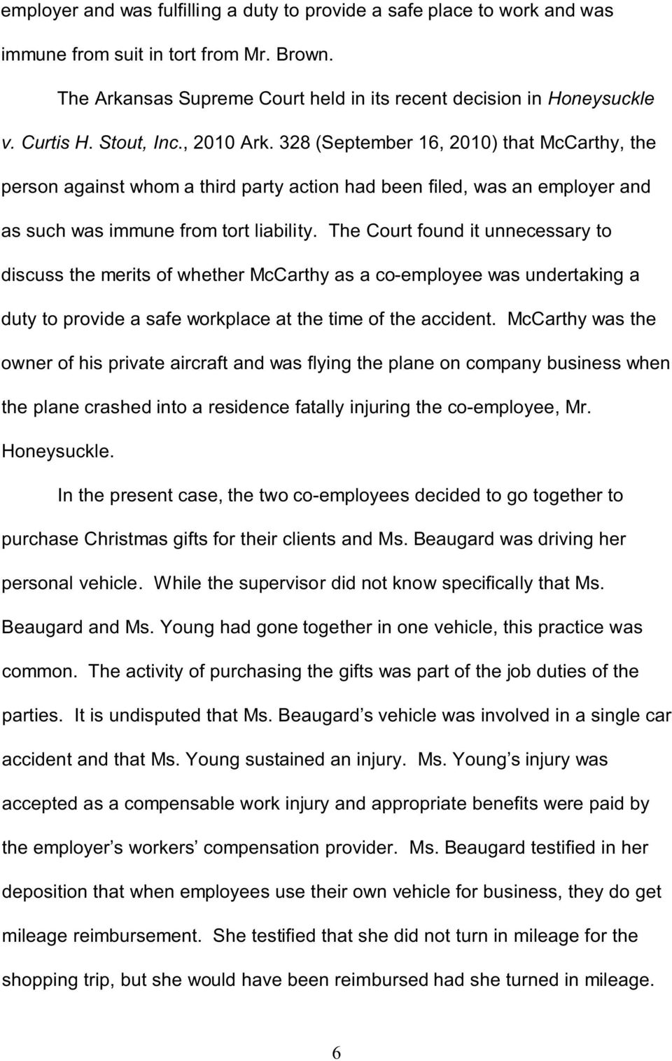 The Court found it unnecessary to discuss the merits of whether McCarthy as a co-employee was undertaking a duty to provide a safe workplace at the time of the accident.