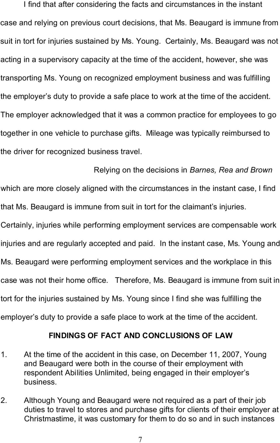 Young on recognized employment business and was fulfilling the employer s duty to provide a safe place to work at the time of the accident.