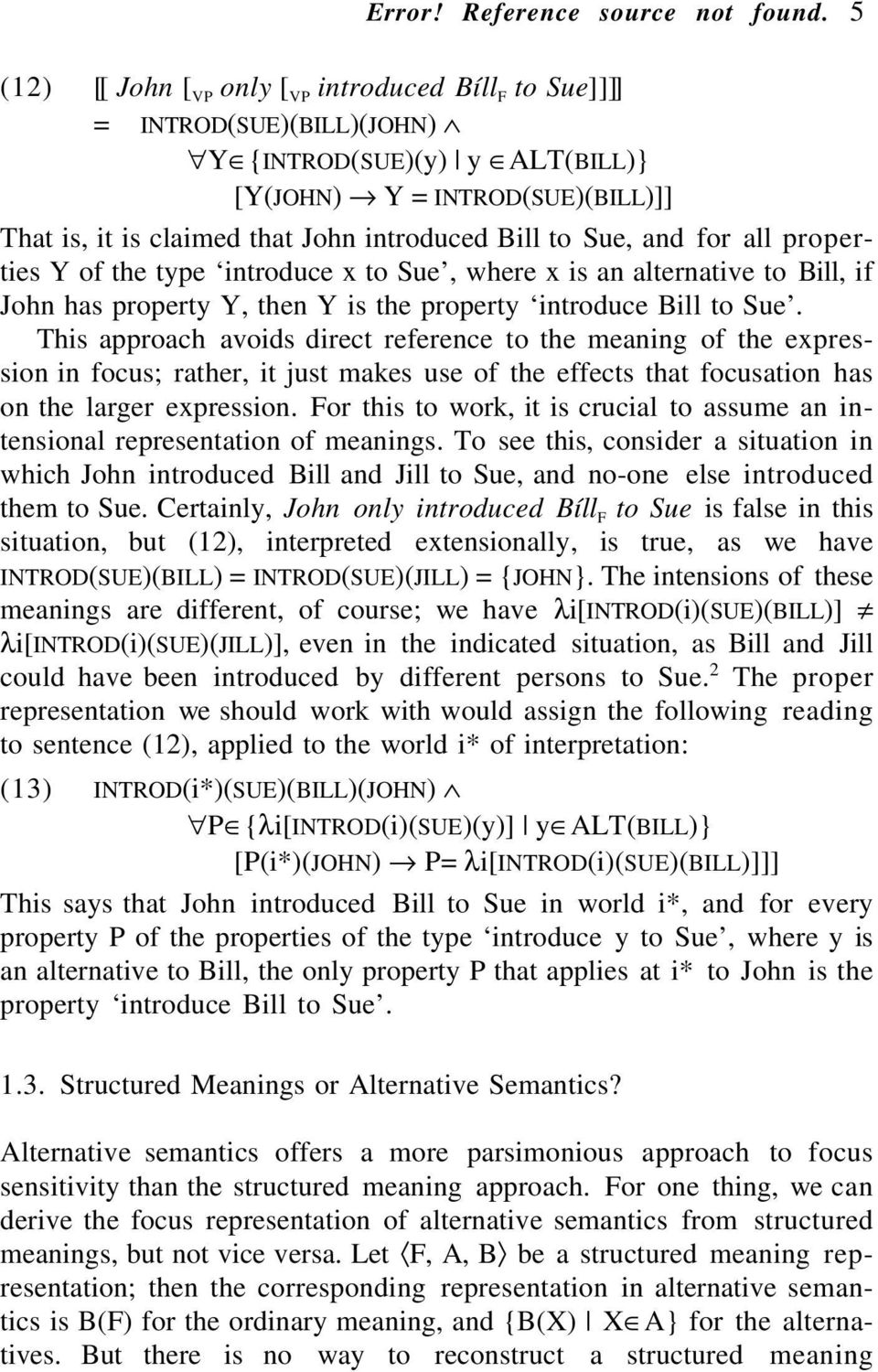 Sue, and for all properties Y of the type introduce x to Sue, where x is an alternative to Bill, if John has property Y, then Y is the property introduce Bill to Sue.