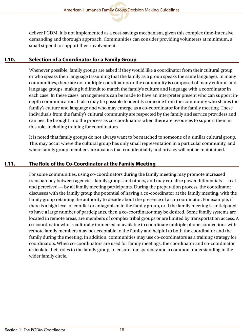 Selection of a Coordinator for a Family Group Whenever possible, family groups are asked if they would like a coordinator from their cultural group or who speaks their language (assuming that the