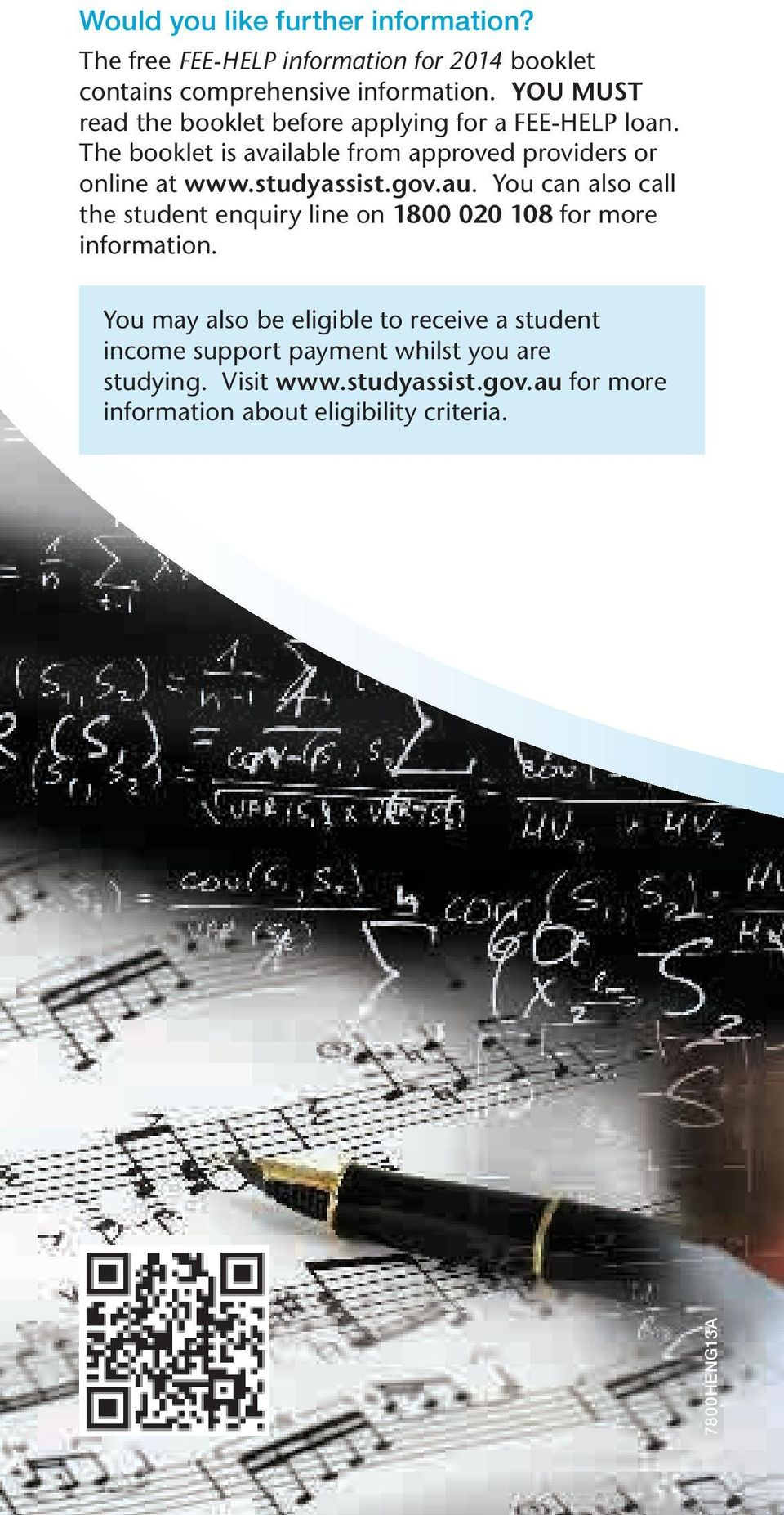 studyassist.gov.au. You can also call the student enquiry line on 1800 020 108 for more information.