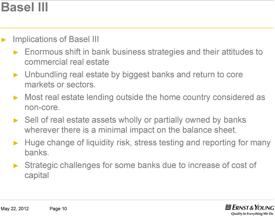 Sell of real estate assets wholly or partially owned by banks wherever there is a minimal impact on the balance sheet.