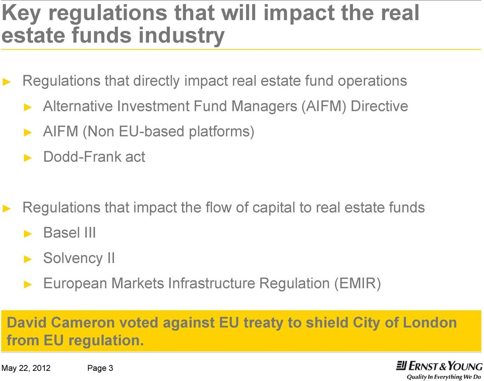 Regulations that impact the flow of capital to real estate funds Basel III Solvency II European Markets