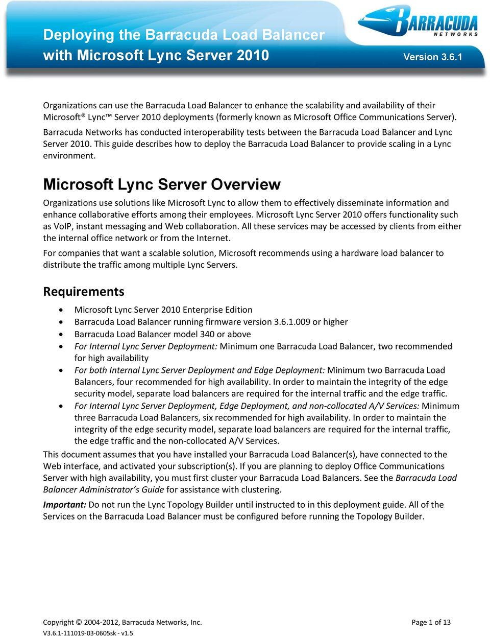 Microsoft Lync Server Overview Organizations use solutions like Microsoft Lync to allow them to effectively disseminate information and enhance collaborative efforts among their employees.