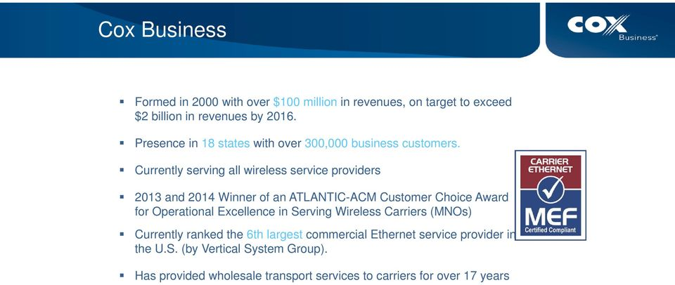 Currently serving all wireless service providers 2013 and 2014 Winner of an ATLANTIC-ACM Customer Choice Award for Operational