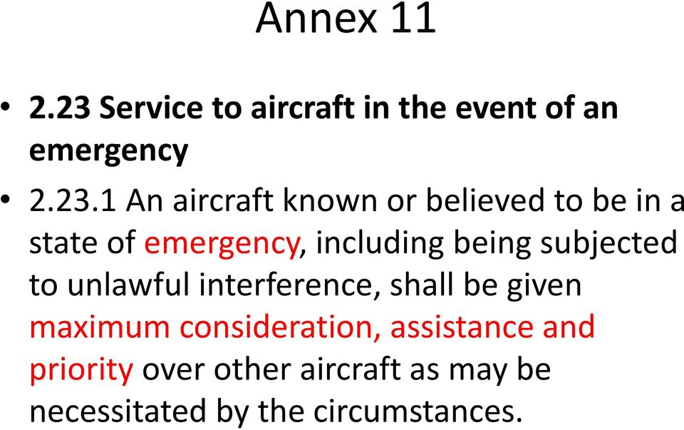 1 An aircraft known or believed to be in a state of emergency, including