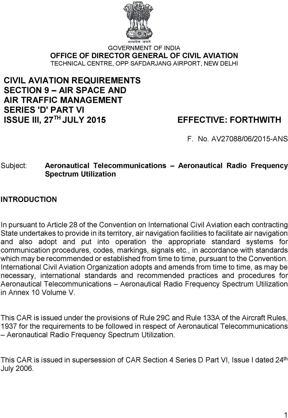 AV27088/06/2015-ANS Subject: Aeronautical Telecommunications Aeronautical Radio Frequency Spectrum Utilization INTRODUCTION In pursuant to Article 28 of the Convention on International Civil Aviation