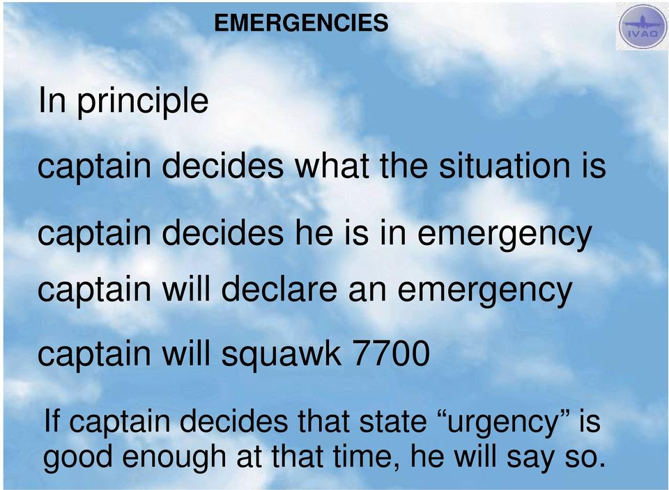 an emergency captain will squawk 7700 If captain decides