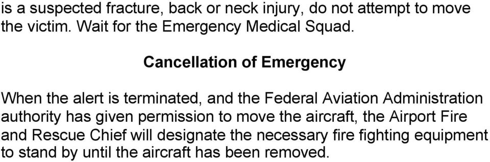 Cancellation of Emergency When the alert is terminated, and the Federal Aviation Administration