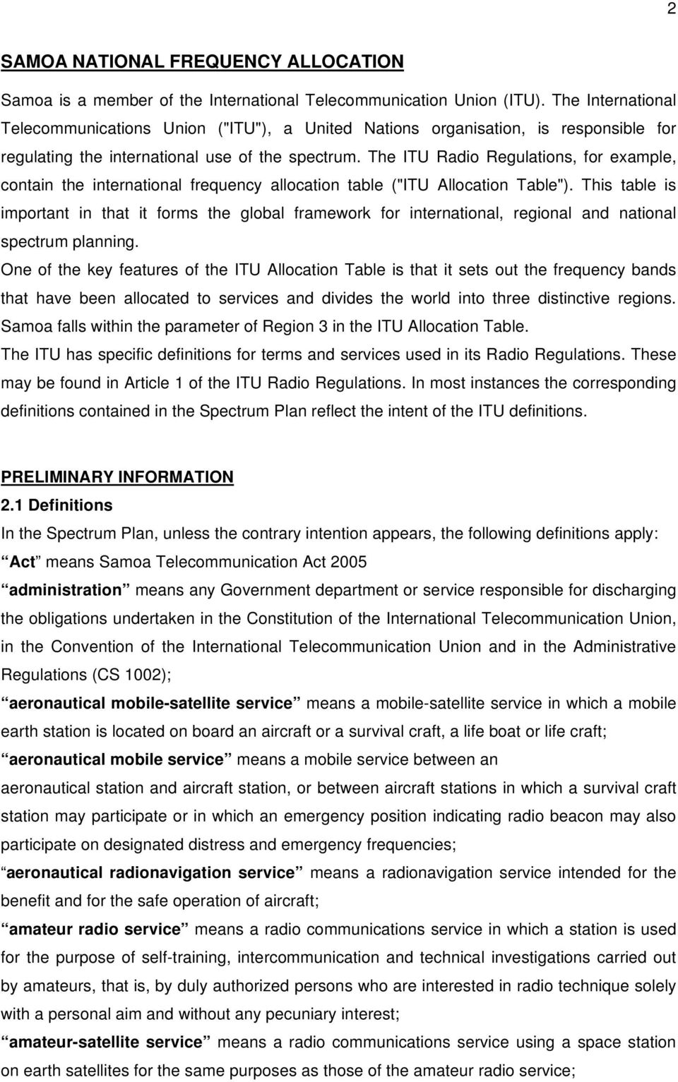 "The ITU Radio Regulations, for example, contain the international frequency allocation table (""ITU Allocation Table"")."