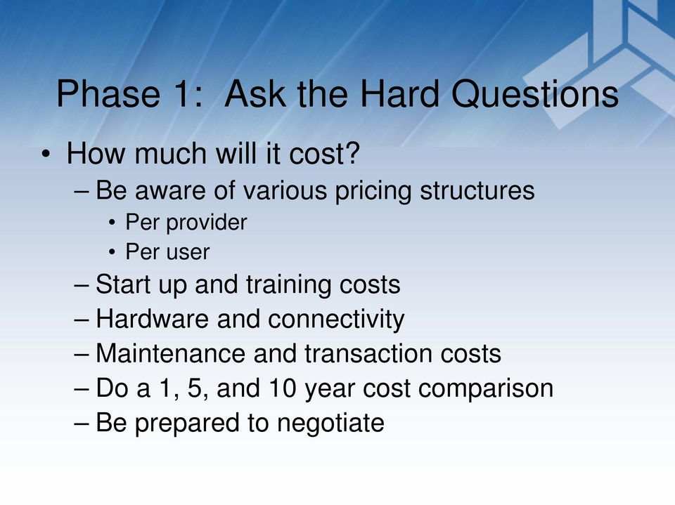 up and training costs Hardware and connectivity Maintenance and