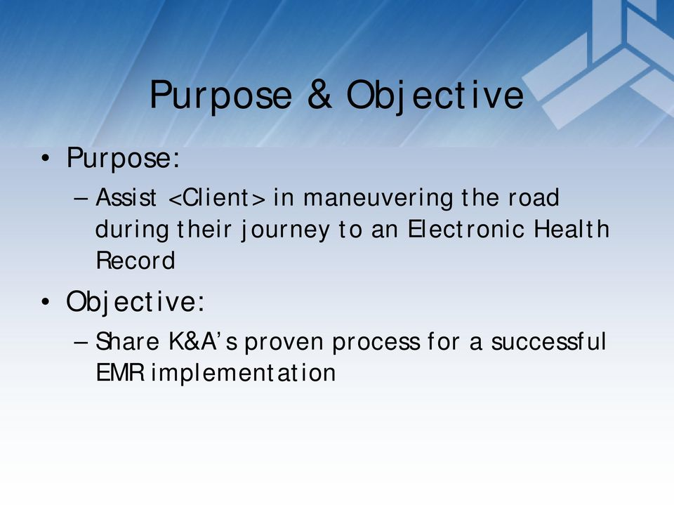 Electronic Health Record Objective: Share K&A s
