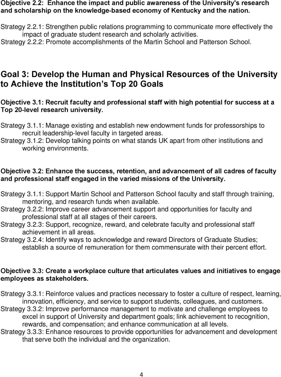 Goal 3: Develop the Human and Physical Resources of the University to Achieve the Institution s Top 20 Goals Objective 3.