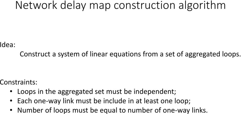Constraints: Loops in the aggregated set must be independent; Each