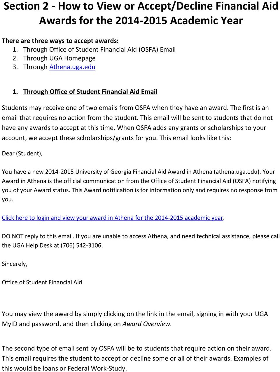 The first is an email that requires no action from the student. This email will be sent to students that do not have any awards to accept at this time.