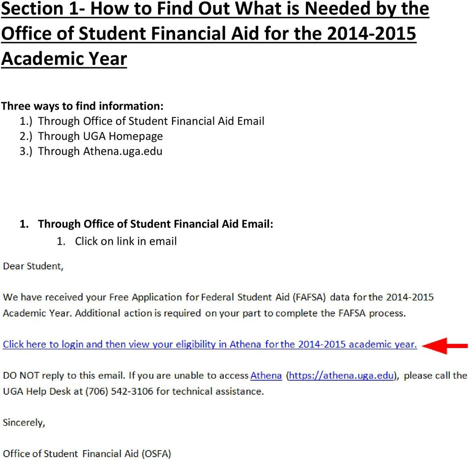 ) Through Office of Student Financial Aid Email 2.) Through UGA Homepage 3.