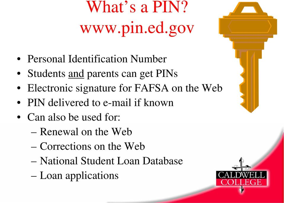 Electronic signature for FAFSA on the Web PIN delivered to e-mail if