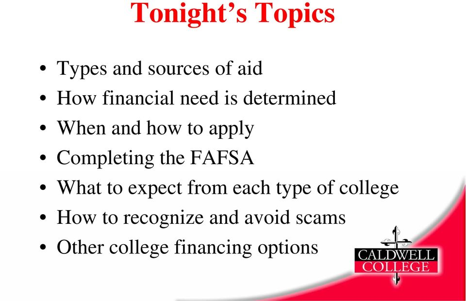FAFSA What to expect from each type of college How to