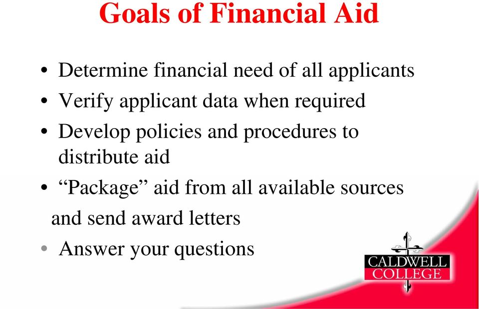 policies and procedures to distribute aid Package aid from