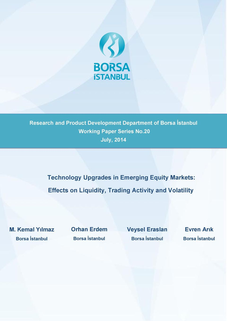20 July, 2014 Technology Upgrades in Emerging Equity Markets: Effects on