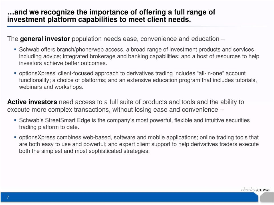 and banking capabilities; and a host of resources to help investors achieve better outcomes.