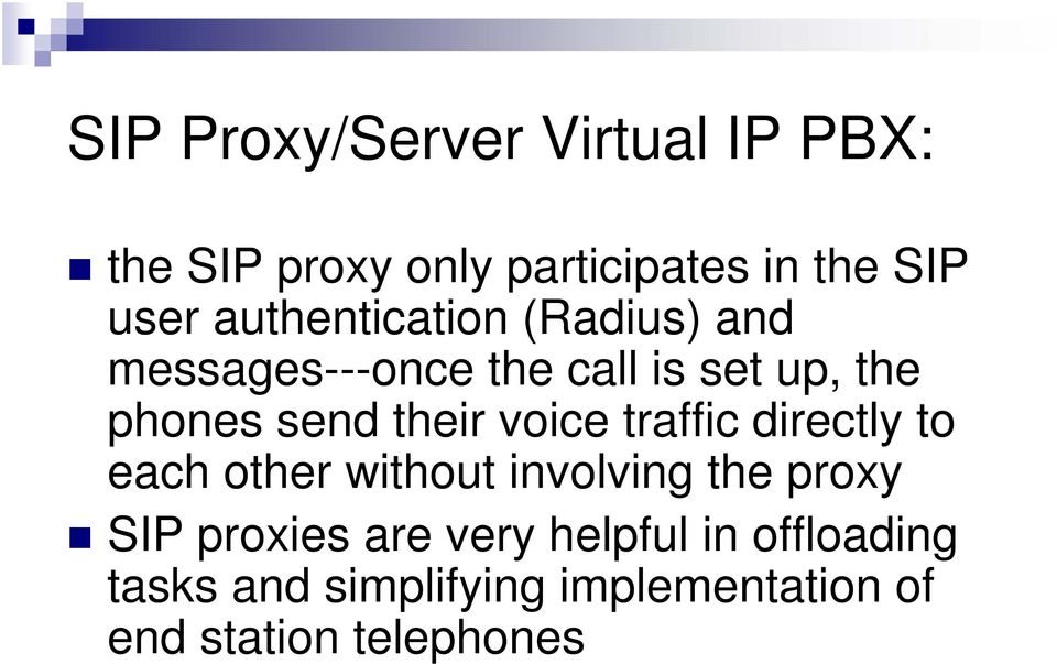their voice traffic directly to each other without involving the proxy SIP proxies