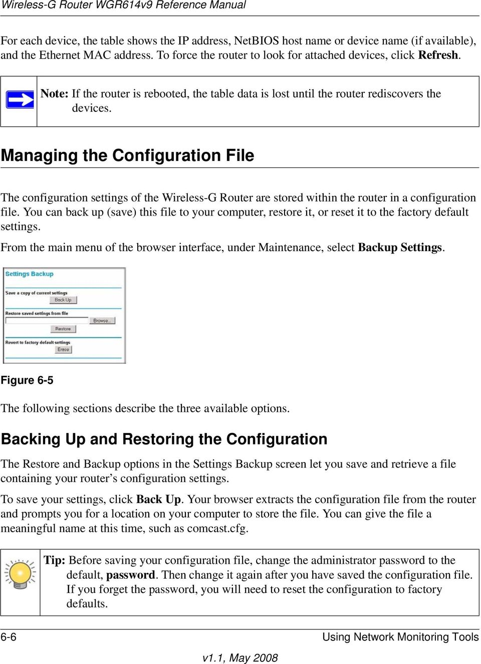 Managing the Configuration File The configuration settings of the Wireless-G Router are stored within the router in a configuration file.