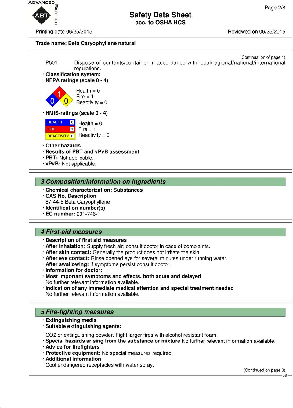 of PBT and vpvb assessment PBT: Not applicable. vpvb: Not applicable. 3 Composition/information on ingredients Chemical characterization: Substances CAS No.
