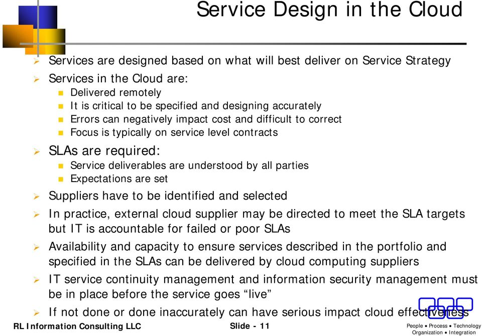 are set Suppliers have to be identified and selected In practice, external cloud supplier may be directed to meet the SLA targets but IT is accountable for failed or poor SLAs Availability and