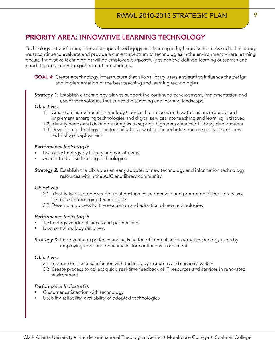 Innovative technologies will be employed purposefully to achieve defined learning outcomes and enrich the educational experience of our students.