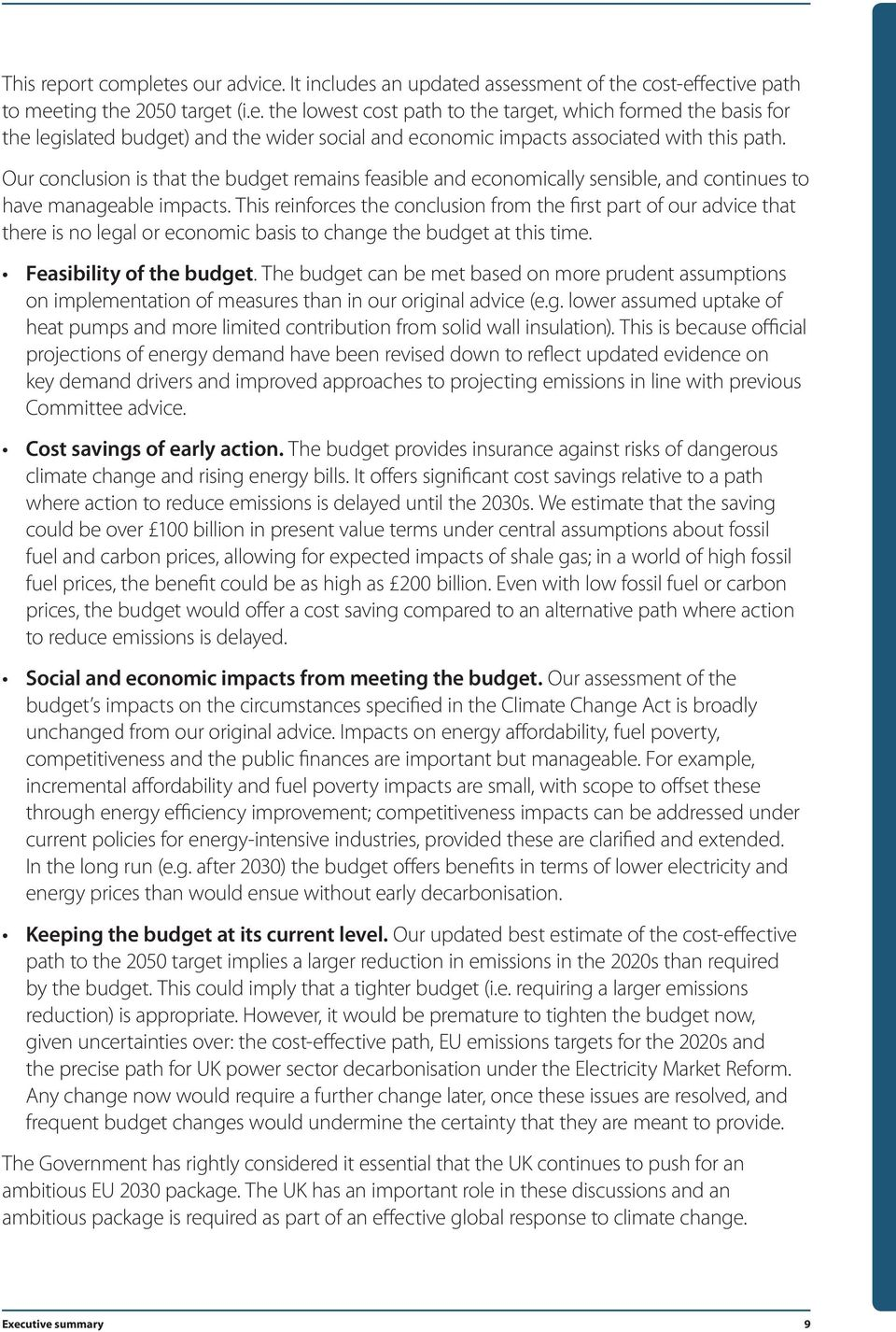 This reinforces the conclusion from the first part of our advice that there is no legal or economic basis to change the budget at this time. Feasibility of the budget.