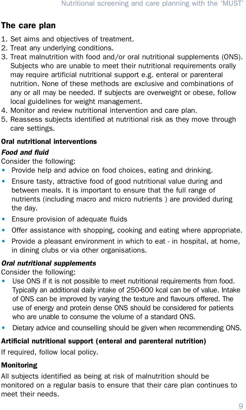 enteral or parenteral nutrition. None of these methods are exclusive and combinations of any or all may be needed. If subjects are overweight or obese, follow local guidelines for weight management.