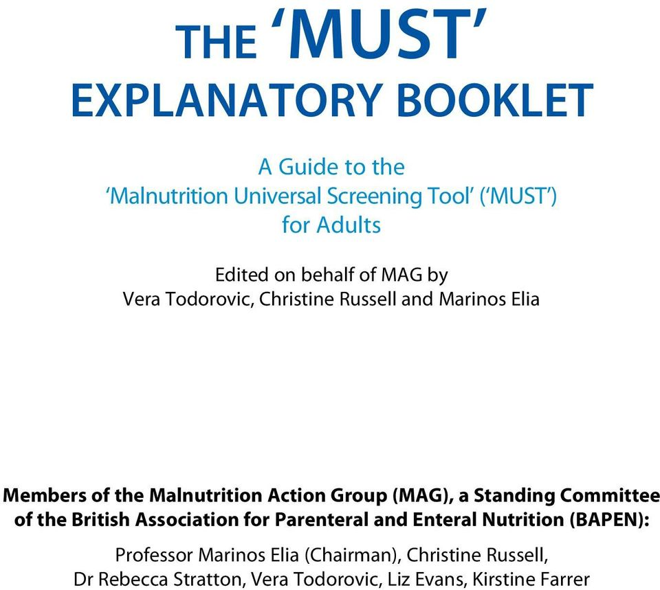 Group (MAG), a Standing Committee of the British Association for Parenteral and Enteral Nutrition (BAPEN):