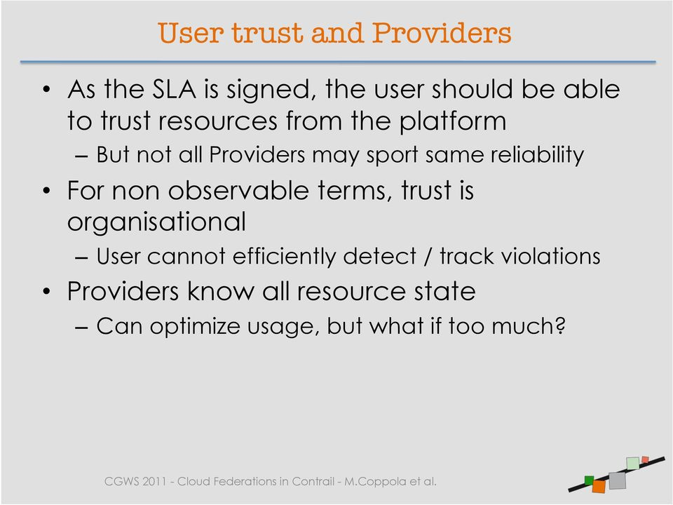 non observable terms, trust is organisational User cannot efficiently detect /
