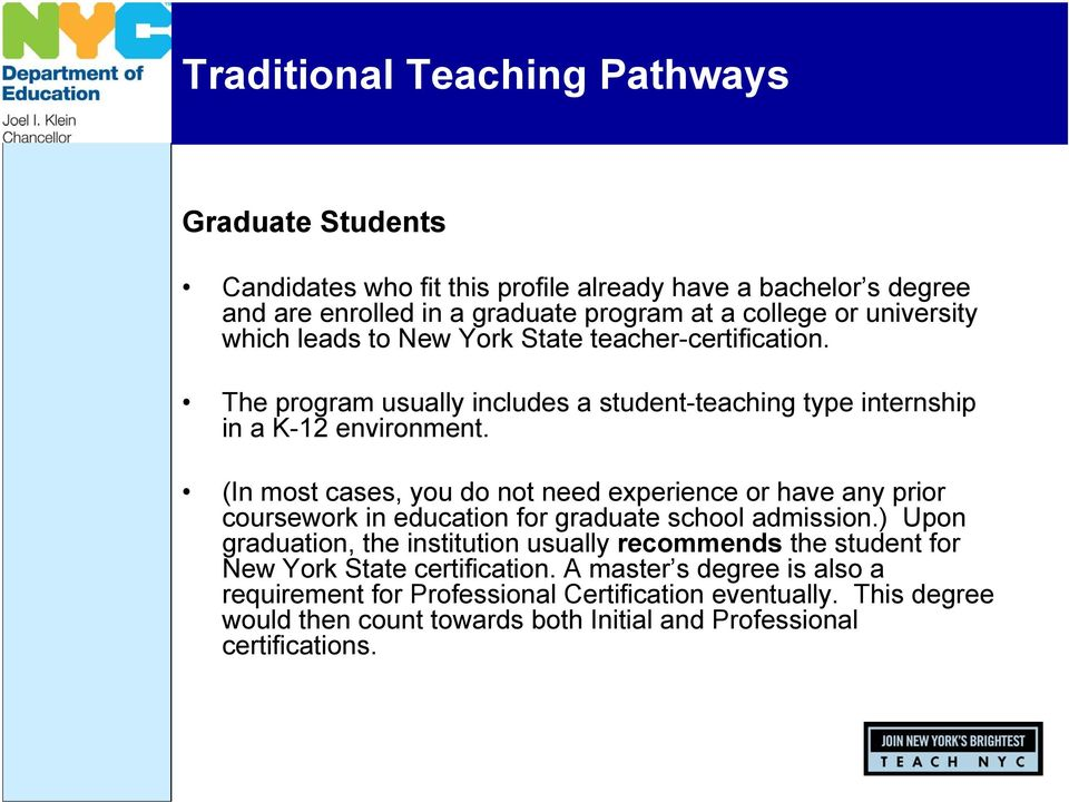 (In most cases, you do not need experience or have any prior coursework in education for graduate school admission.