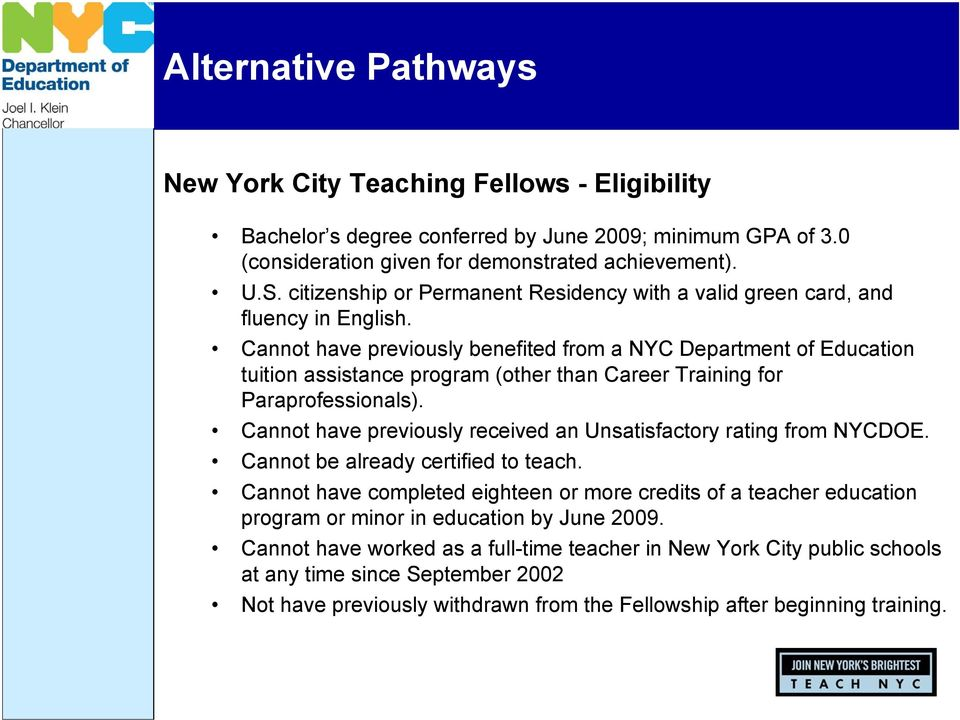 Cannot have previously benefited from a NYC Department of Education tuition assistance program (other than Career Training for Paraprofessionals).