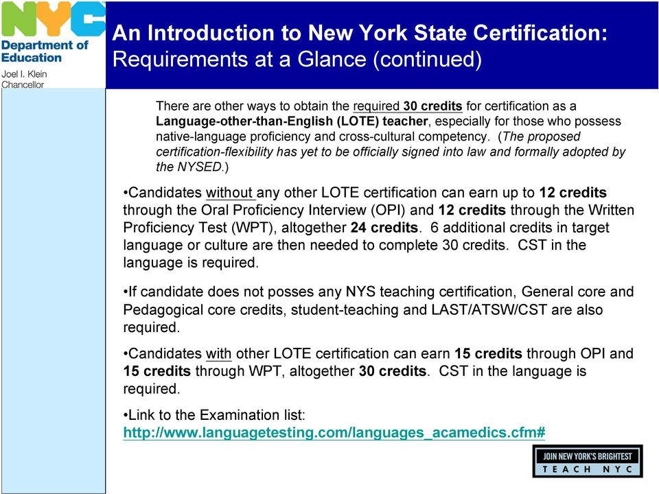(The proposed certification-flexibility has yet to be officially signed into law and formally adopted by the NYSED.