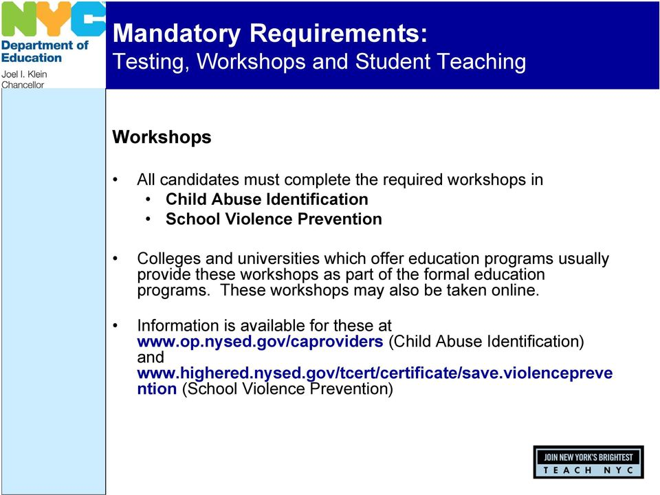 as part of the formal education programs. These workshops may also be taken online. Information is available for these at www.op.nysed.
