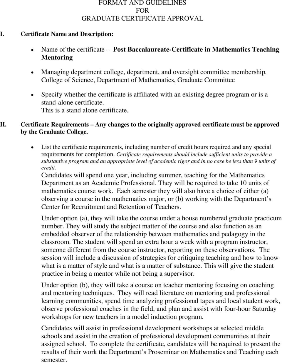 College of Science, Department of Mathematics, Graduate Committee Specify whether the certificate is affiliated with an existing degree program or is a stand-alone certificate.