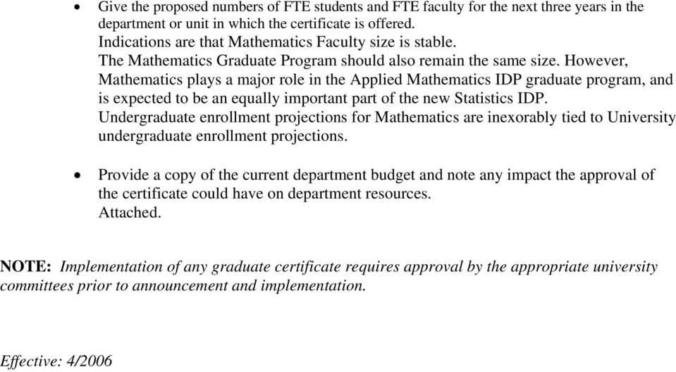 However, Mathematics plays a major role in the Applied Mathematics IDP graduate program, and is expected to be an equally important part of the new Statistics IDP.