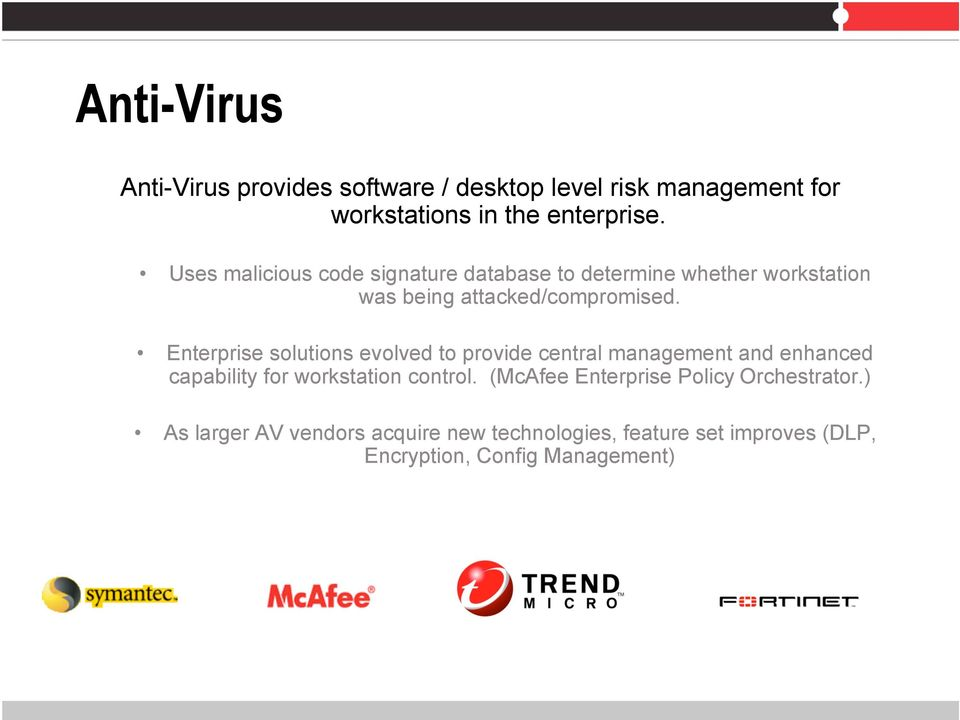 Enterprise solutions evolved to provide central management and enhanced capability for workstation control.